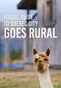 Foodie Guide to Quebec City Goes Rural